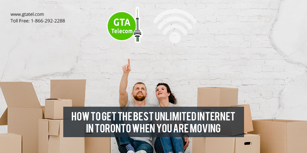 How to Get the Best Unlimited Internet in Toronto Moving