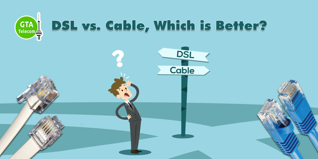 DSL vs. Cable, Which is Better?