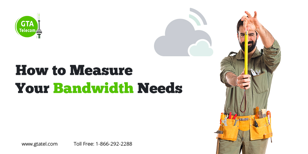 How to Measure Your Bandwidth Needs
