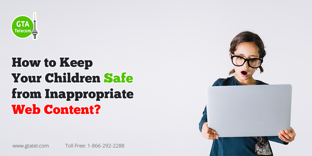 How to Keep Your Children Safe from Inappropriate Web Content